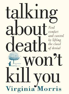 Talking about Death Wont Kill You