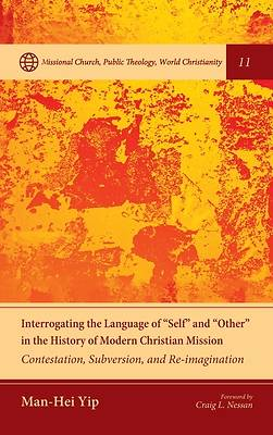 """Picture of Interrogating the Language of """"Self"""" and """"Other"""" in the History of Modern Christian Mission"""