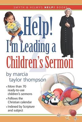 Help! Im Leading a Childrens Sermon, Volume 2: Lent to Pentecost