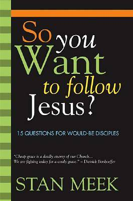 So You Want to Follow Jesus?