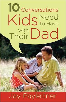 Picture of 10 Conversations Kids Need to Have with Their Dad