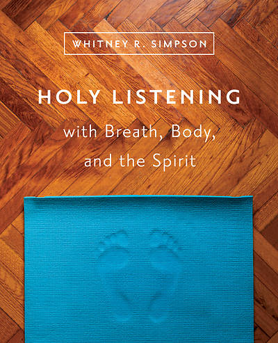 Picture of Holy Listening with Breath, Body, and the Spirit