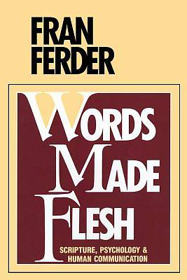 Words Made Flesh