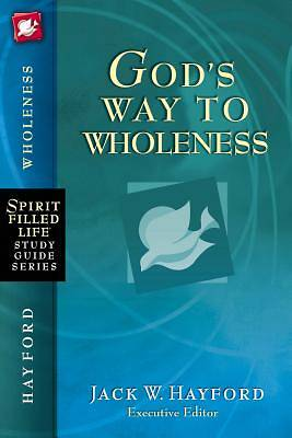 Gods Way to Wholeness