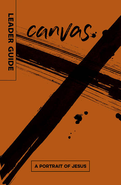 Picture of Canvas: A Portrait of Jesus Leader Guide