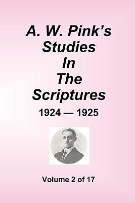 A.W. Pinks Studies in the Scriptures - 1924-25, Volume 2 of 17
