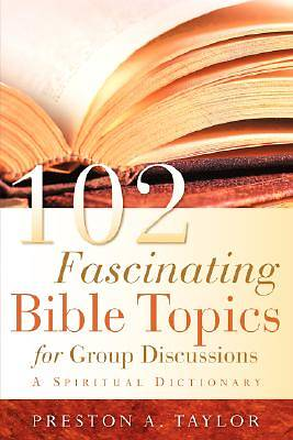 Picture of 102 Fascinating Bible Topics for Group Discussions