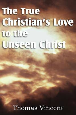 Picture of The True Christian's Love to the Unseen Christ