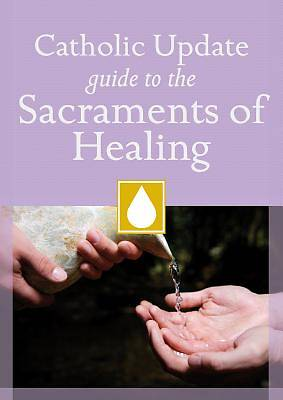 Catholic Update Guide to the Sacraments of Healing