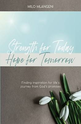 Picture of Strength for Today; Hope for Tomorrow