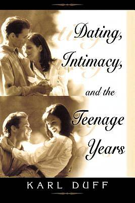 Dating, Intimacy, & the Teenage Years