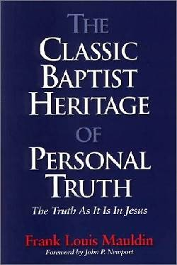 The Classic Baptist Heritage of Personal Truth