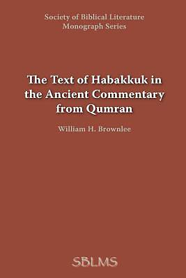 Picture of The Text of Habakkuk in the Ancient Commentary from Qumran