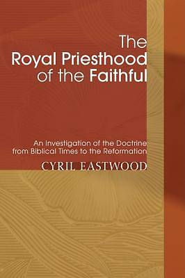 The Royal Priesthood of the Faithful
