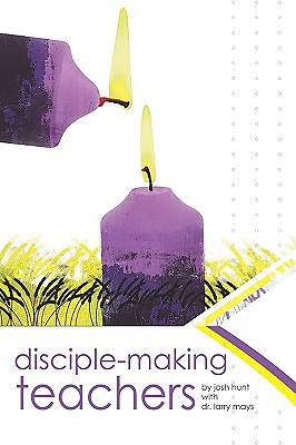 Disciple Making Teachers