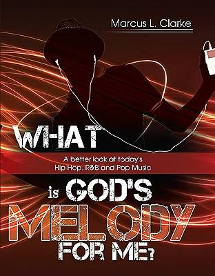 What Is Gods Melody for Me?