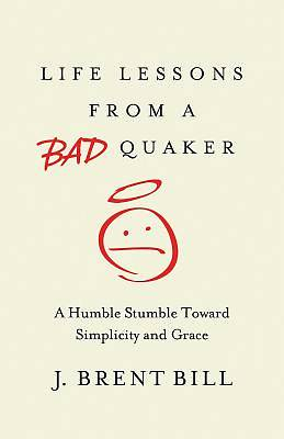 Picture of Life Lessons from a Bad Quaker