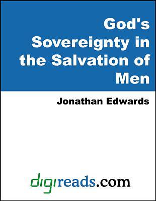 Gods Sovereignty in the Salvation of Men [Adobe Ebook]