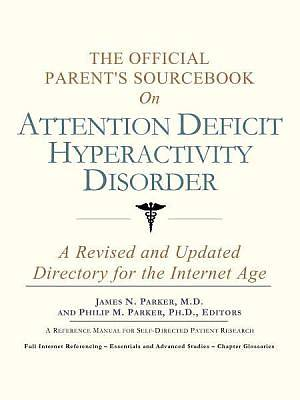 The Official Parents Sourcebook on Attention Deficit Hyperactivity Disorder [Adobe Ebook]
