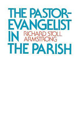 The Pastor-Evangelist in the Parish