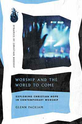 Picture of Worship and the World to Come