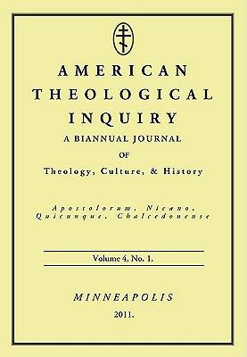 American Theological Inquiry, Volume Four, Issue One