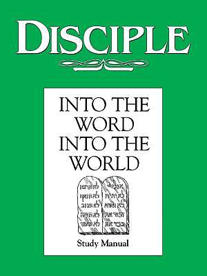 Picture of Disciple II Into the Word Into the World: Study Manual