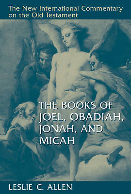 Picture of The New International Commentary on the Old Testament - Joel, Obadiah, Jonah, and Micah