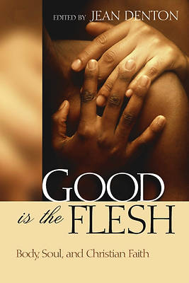 Good Is the Flesh