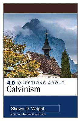 Picture of 40 Questions about Calvinism