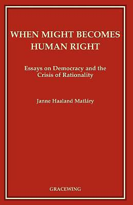 When Might Becomes Human Right