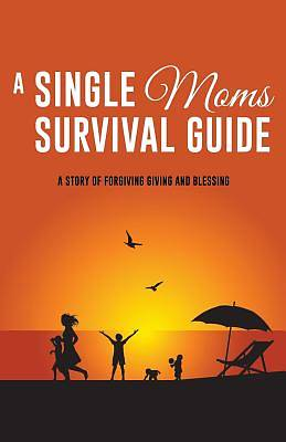 Picture of A Single Moms Survival Guide