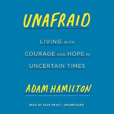 Unafraid: Living with Courage and Hope in Troubled Times CD