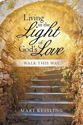 Living in the Light of Gods Love
