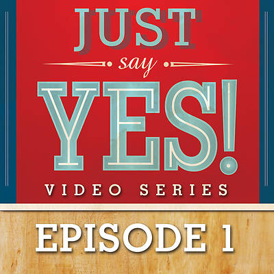 Picture of Just Say Yes! Streaming Video Session 1