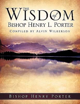 The Wisdom of Bishop Henry L. Porter