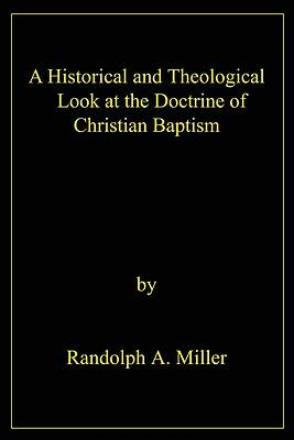 A Historical and Theological Look at the Doctrine of Christian Baptism