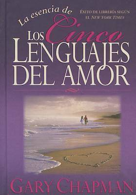 Picture of La Esencia de los Cinco Lenguajes del Amor = The Heart of the Five Love Languages