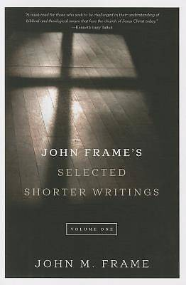 Picture of John Frame's Selected Shorter Writings