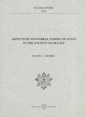 Aspects of Nonverbal Communication in the Ancient Near East