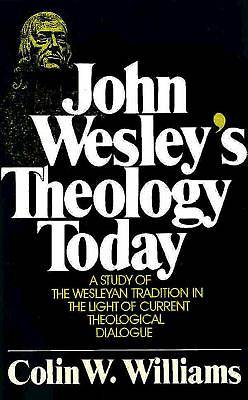 John Wesleys Theology Today