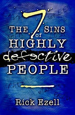 The Seven Sins of Highly Defective People