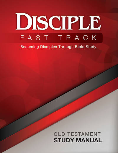 Disciple Fast Track Becoming Disciples Through Bible Study Old Testament Study Manual