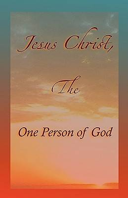 Jesus Christ, the One Person of God