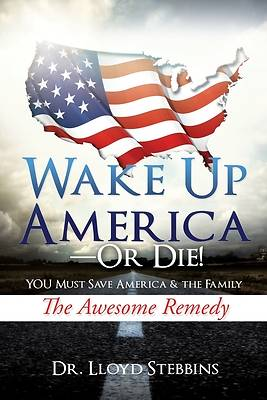 Picture of Wake Up America - or Die!