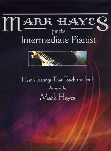 Mark Hayes for the Intermediate Pianist