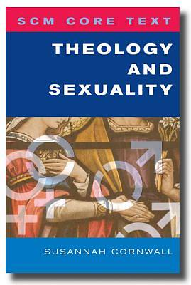 SCM Core Text Theology and Sexuality [ePub Ebook]