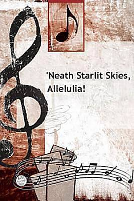 Neath Starlit Skies, Alleluia! Anthem