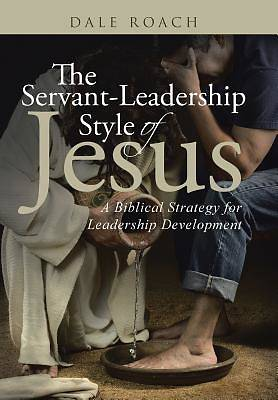 Picture of The Servant-Leadership Style of Jesus