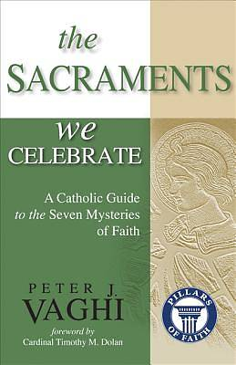 The Sacraments We Celebrate